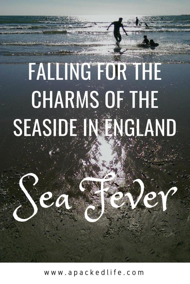 Falling for the charms of the seaside in England - Sea Fever