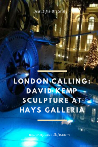 London Calling Shad Thames Hays Galleria David Kemp kinetic sculpture