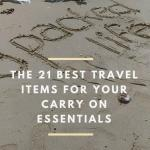 The 21 Best Travel Items For Your Carry On Essentials