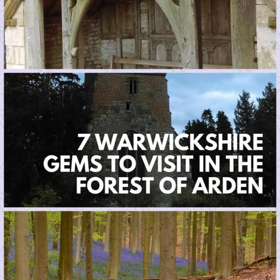 7 Warwickshire Gems To Visit In The Forest Of Arden
