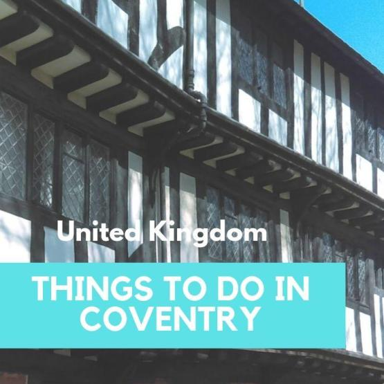 Compelling Things To Do In Coventry