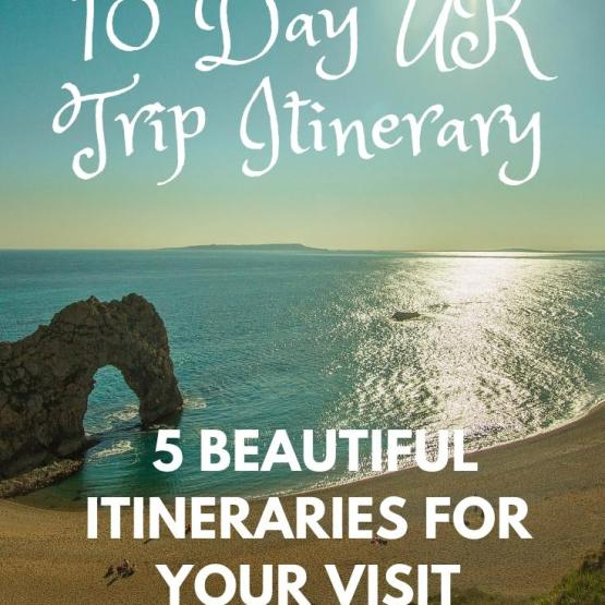 10 Day UK Trip Itinerary - 5 Beautiful Itineraries For Your Visit