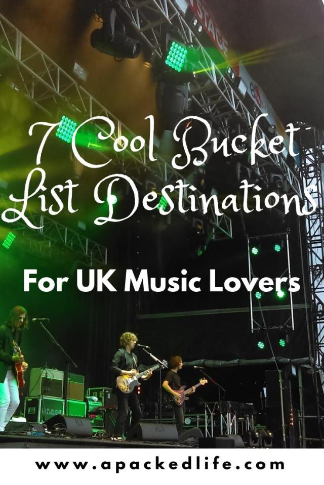 7 Cool Bucket List UK Destinations For Music Lovers