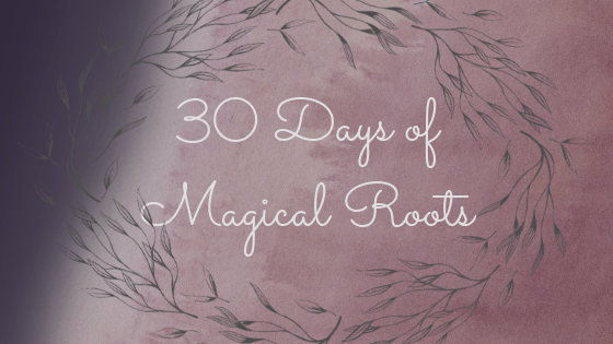 30 days of magical roots