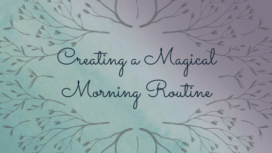 creating a magical morning routine