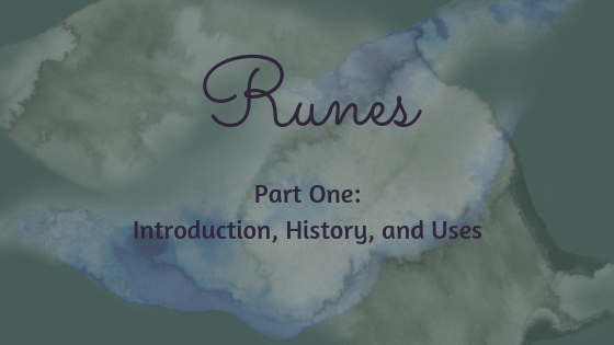 Runes - Part One: Introduction, History, and Uses