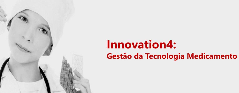 Innovation4-_Gestão_da_Tecnologia_Medicamento