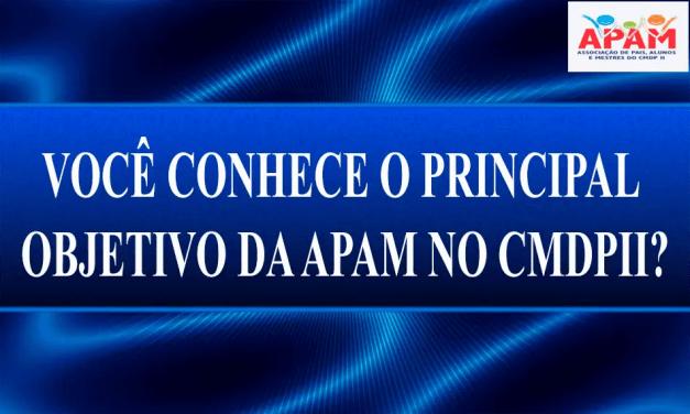 VAMOS CONHECER O PRINCIPAL OBJETIVO DA APAM NO CMDP II