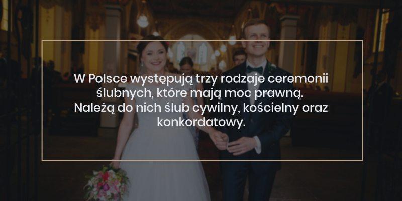 poradnik slubny - rodzaje ceremonii ślubnych: Jakie są rodzaje ceremonii ślubnych? W Polsce występują trzy rodzaje ceremonii ślubnych, które mają moc prawną.Należą do nich ślub cywilny, kościelny oraz konkordatowy