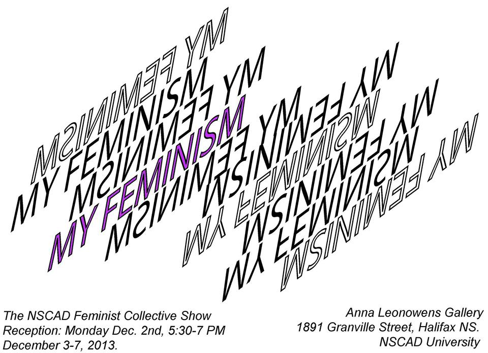 """NSCAD Feminist Collective Submission Call: """"My Feminism"""
