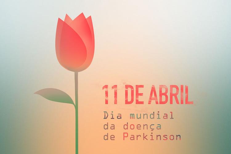 11 de Abril - Dia Mundial da doença de Parkinson