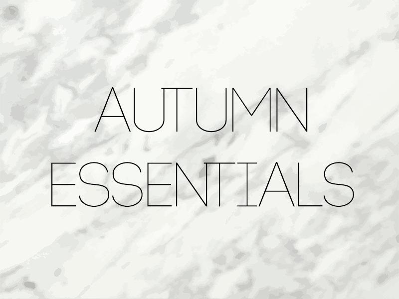 Autumn wish-list and my essentials