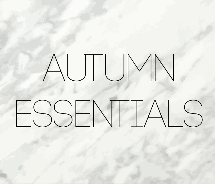 Autumn wish-list and my essentials