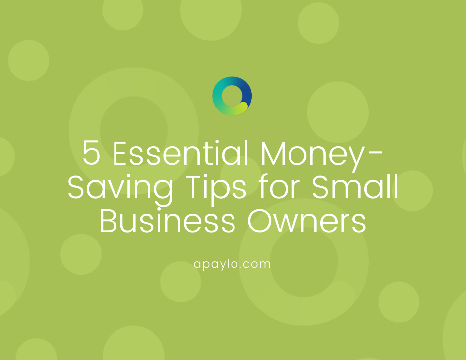 5 Essential Money-Saving Tips for Small Business Owners