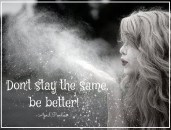 Be better.......