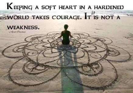 Keeping a soft heart