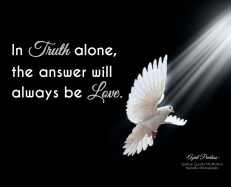 In truth alone, the answer will always be love. ~April Peerless