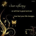 Start reflecting on all that is good and see how fast your life changes. April Peerless