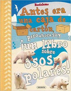 Reseña: «Recíclame. Antes era una caja de cartón, pero ahora soy ¡un libro sobre osos polares!»