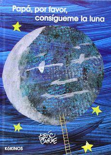 Reseña: «Papá, por favor, consígueme la luna»