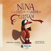 """Reseña: """"Nina y el país de los lazos de celofán"""" + SORTEO"""