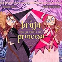 """Reseña: """"La bruja que no quería ser princesa"""""""