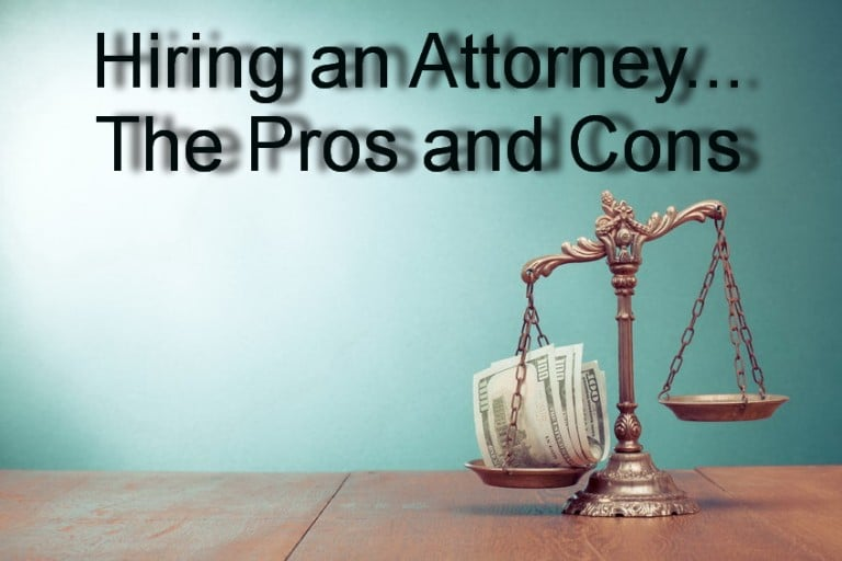 hiring an attorney pros and cons