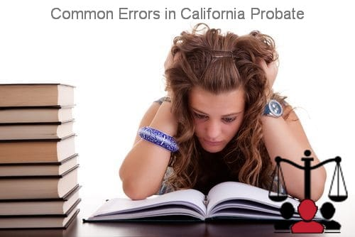 common errors in california probate