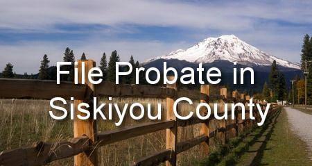 file probate in siskiyou county