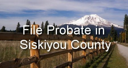 file probate in siskiyou county