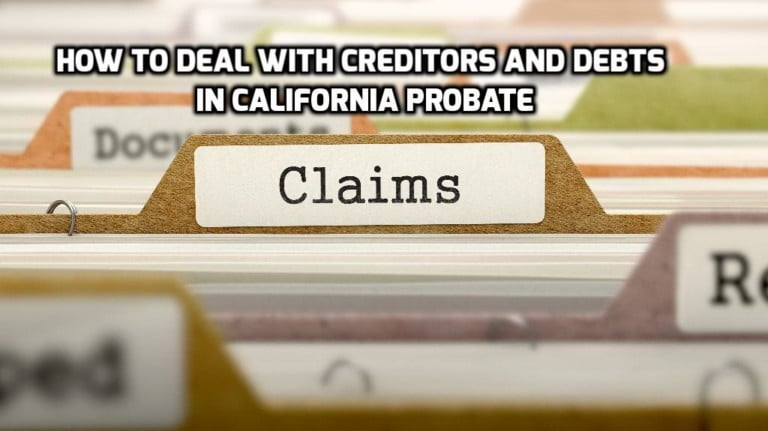 how to deal with creditors and debts in california probate