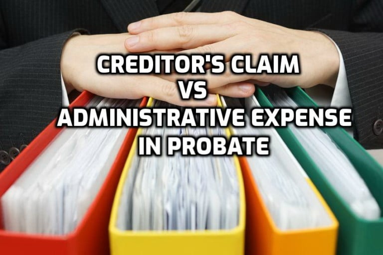 creditor's claim vs administrative expense in probate