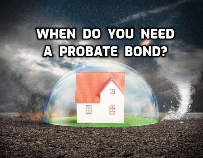 when do you need a probate bond