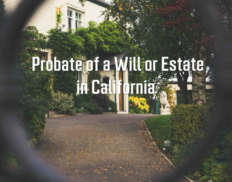 probate of a will or estate in california