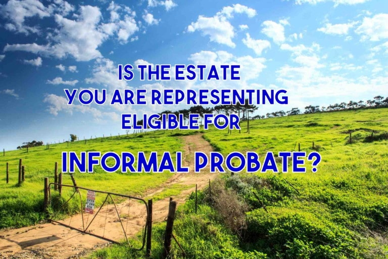 is the estate you are representing eligible for informal probate