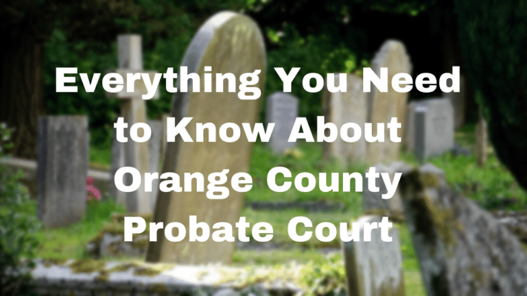 """Stock image with text: """"Everything You Need to Know About Orange County Probate Court"""""""