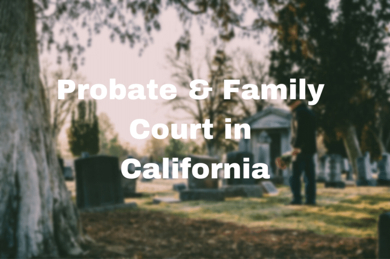 "Stock image with text: ""Probate and Family Court in California"""