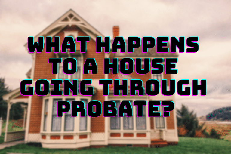 """Stock image with text: """"What Happens to House Going Through Probate in California?"""""""