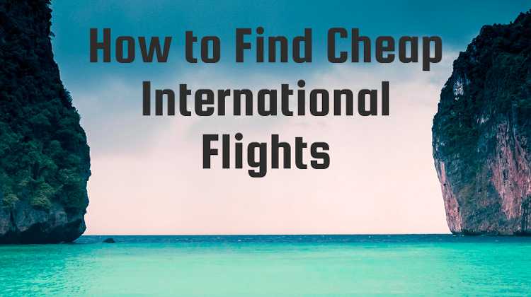How to Find Cheap International Flights with Skyscanner