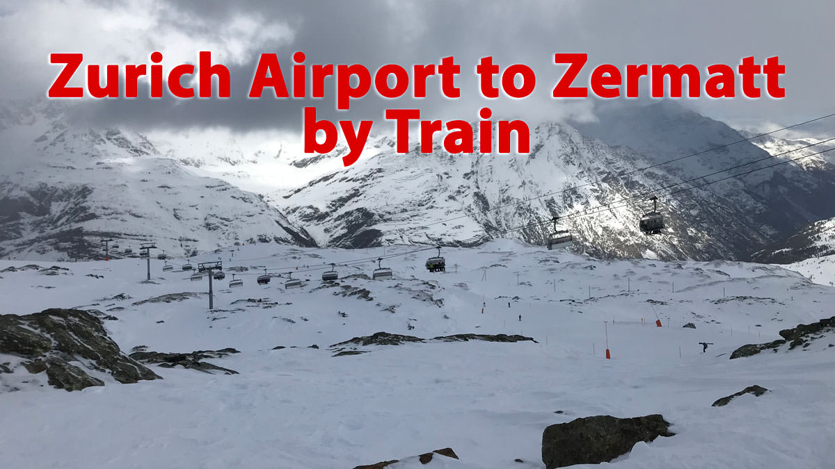 How to Take the Train from Zurich Airport to Zermatt, Switzerland
