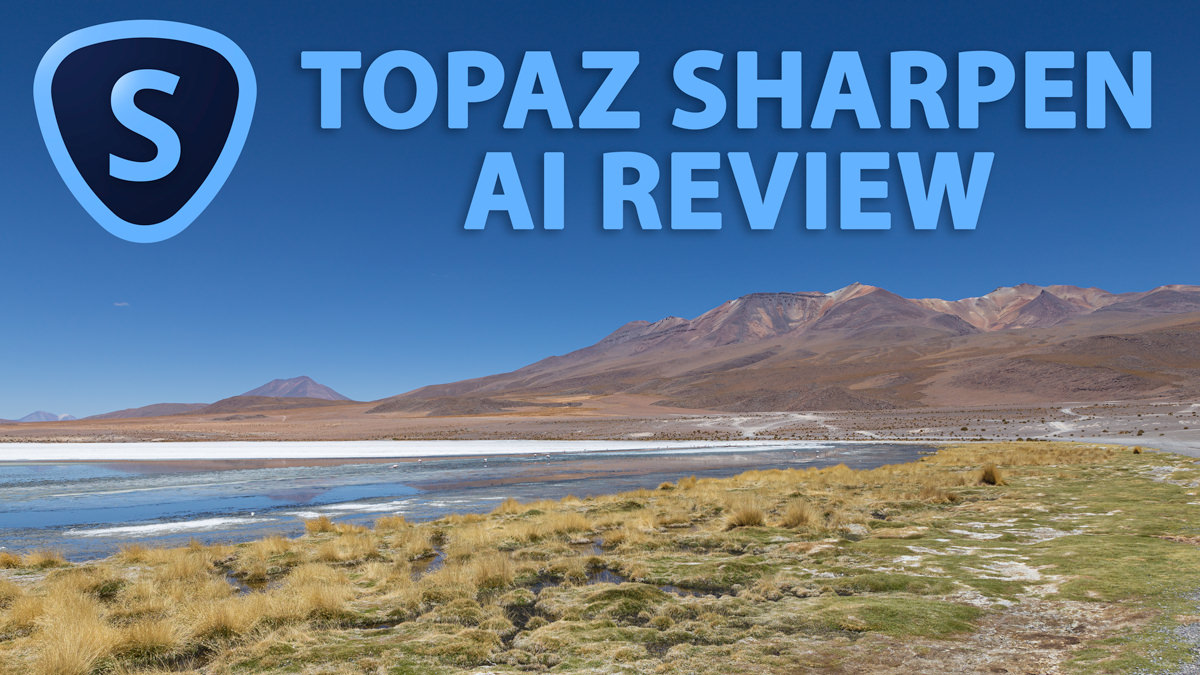 Topaz Sharpen AI Review – Does it Work? June 2020