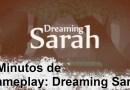 5 Minutos de Gameplay – Dreaming Sarah