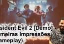 Primeiras Impressões Resident Evil 2 1-Shot Demo