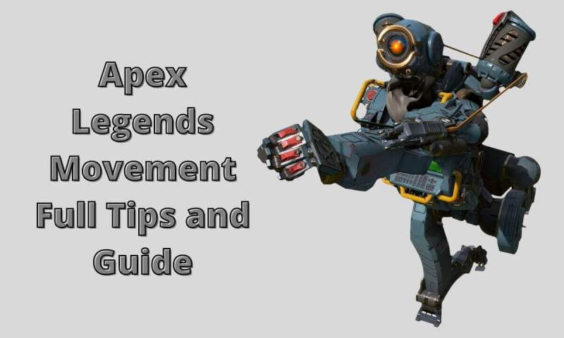 Apex Legends Movement Full Tips and Guide