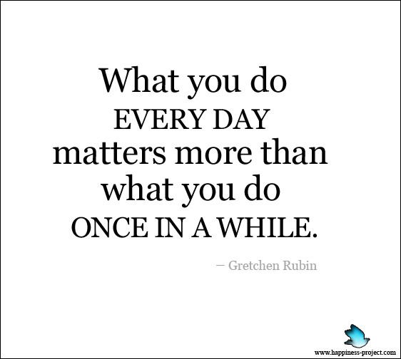 Image result for what you do every day matters more than what you do once in a while