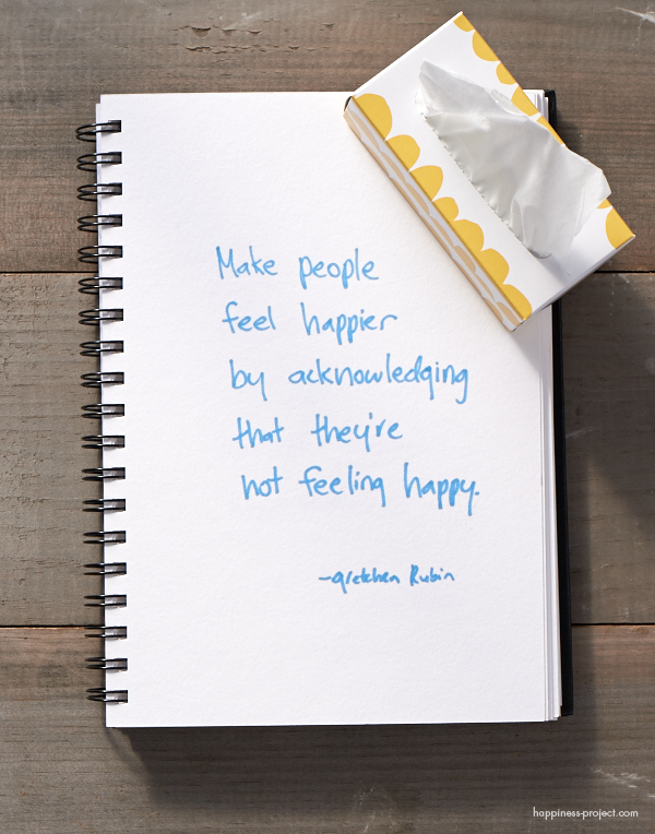 Secret of Adulthood: Make People Happier By Acknowledging That They're Not Feeling Happy.