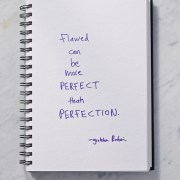 Secret of Adulthood: Flawed Can Be More Perfect Than Perfection.