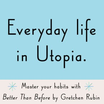 https://i0.wp.com/api.gretchenrubin.com/wp-content/uploads/2014/12/fb_EverydayUtopia.jpg