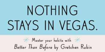 https://i0.wp.com/api.gretchenrubin.com/wp-content/uploads/2014/12/twtNothingStaysinVegas.jpg