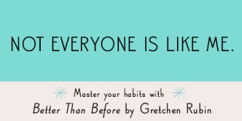 https://i0.wp.com/api.gretchenrubin.com/wp-content/uploads/2014/12/twt_NotEveryoneisLikeMe.jpg